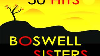 Boswell Sisters - Stop the Sun Stop the Moon (My Man