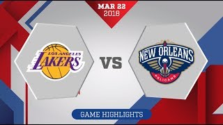 Los Angeles Lakers vs. New Orleans Pelicans - March 22, 2018