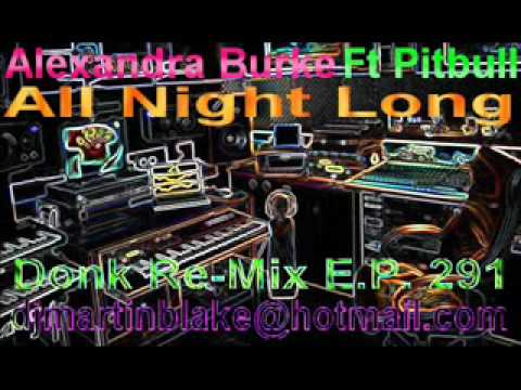 alexandra burke   all night long ft pitbull donk remix 291
