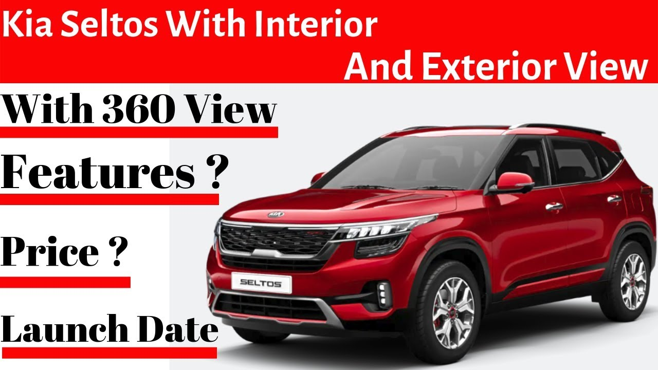 Kia Seltos Interior Exterior And 360 View With All Details Price Features Youtube