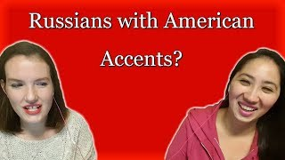 Russians with American Accents?