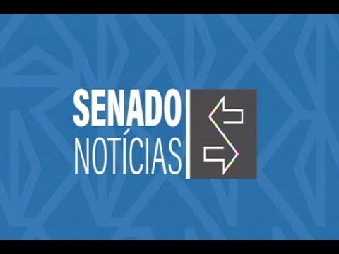 Edição da tarde: Senado debate importância do Fórum Mundial da Água