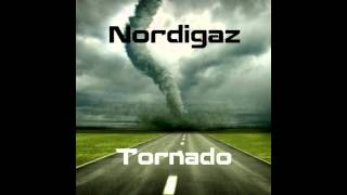 Nordigaz - Tornado (Original Mix) [Free Download]