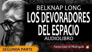 Los devoradores del espacio(segunda parte) - Cuento de terror - Belknap Long avi