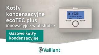 ecoTEC – innowacyjny w obsłudze - Vaillant Polska