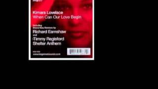 Kimara Lovelace - When Can Our Love Begin (Timmy Regisford Shelter Anthem)