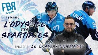 L'Odyssée des Spartiates / EPISODE 3 - LE COMBAT CONTINUE / WebDoc Hockey sur Glace