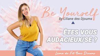 #4 : ÊTES VOUS AUDACIEUX/SE | CONVERSATION INTIME AVEC LEONA DE FIT YOUR DREAMS & LILIANE DES DJOUMS