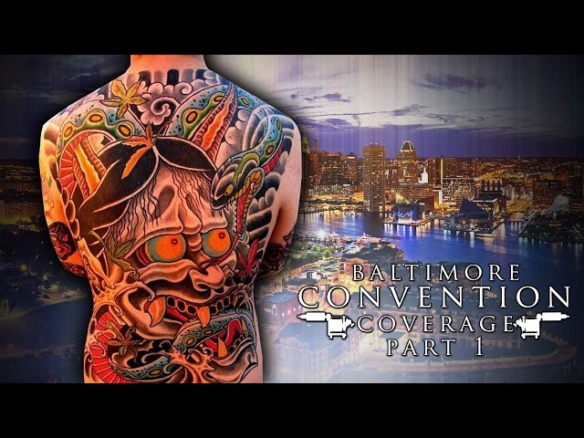 Tattoo Convention Coverage - Baltimore |  Part 1 of 3