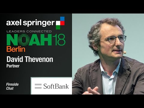 Fireside Chat David Thevenon, Softbank - NOAH18 Berlin