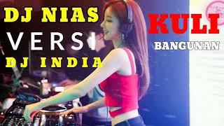 Dj Nias Versi India Lagu Kuli Bangunan