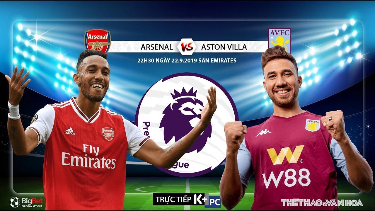 [TRỰC TIẾP] Arsenal vs Aston Villa (22h30 22/9). Soi kèo vòng 6 Giải ngoại hạng Anh. Trực tiếp K+PC
