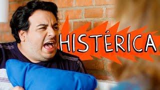 Vídeo - Histérica