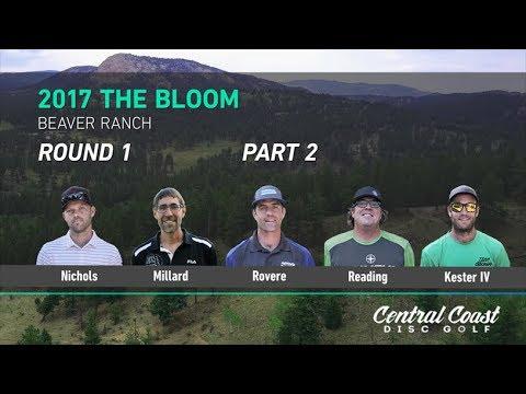 2017 The Bloom Round 1 Part 2 (Nichols, Millard, Rovere, Reading, Kester IV)