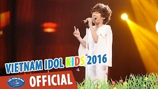 VIETNAM IDOL KIDS 2016 - GALA 4 - BAY - GIA KHIÊM