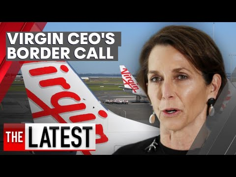 Virgin Australia CEO wants Australia's borders open even if 'some people may die'   7NEWS