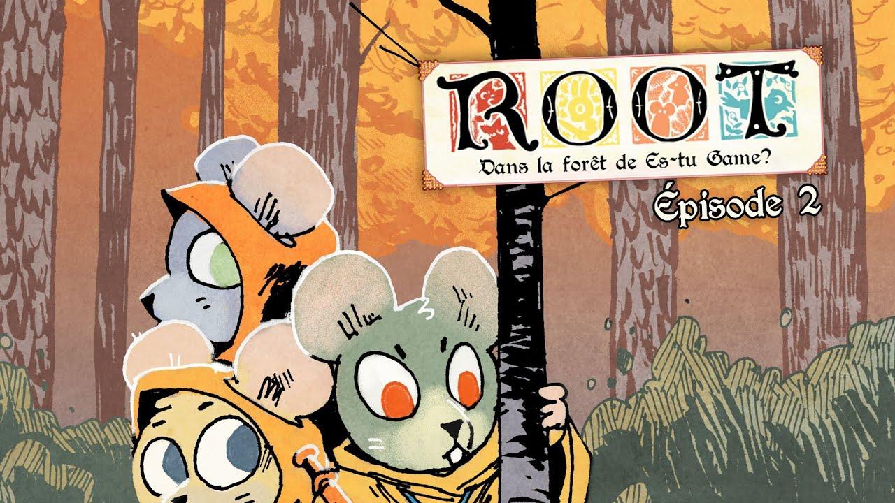 ROOT RPG - Dans la forêt de Es-tu game? - EP2