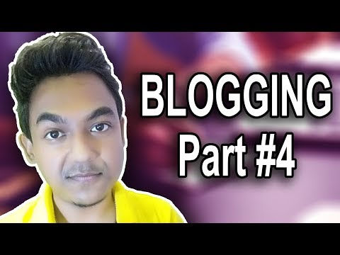 Blogging Part 4 |How To Make Money From Blog-Google Blogger|