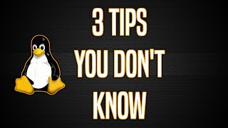 3 Advanced Tips for Linux