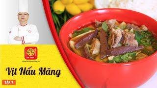 """Cách làm Vịt Nấu Măng Dạy học nấu ăn ngon How to make """"Duck with Bamboo Shoot"""" Thư Viện Thầy Y Tập 7"""