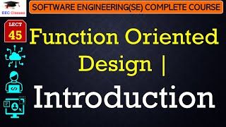 Function Oriented Design Introduction Software Engineering Lectures In Hindi English Youtube
