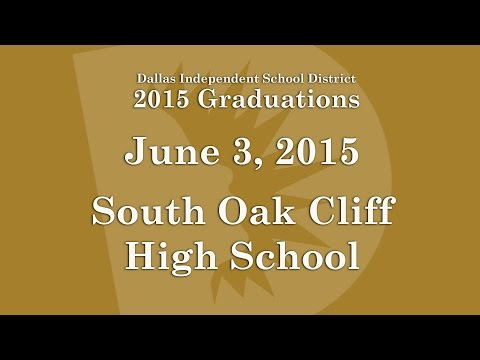 Dallas ISD - South Oak Cliff High School Graduation 2015