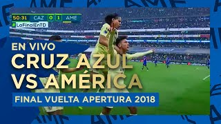 🔴 EN VIVO: Final Vuelta - Cruz Azul vs América | Apertura 2018