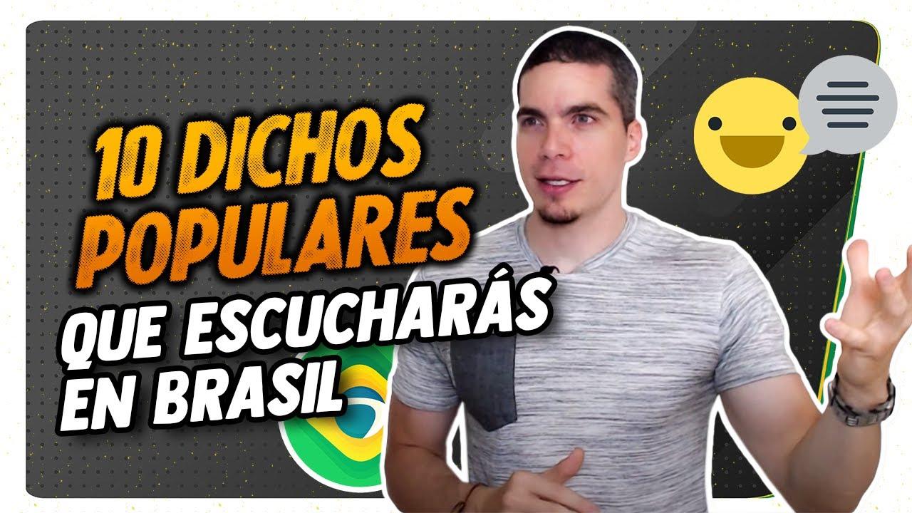 Dichos Populares En Portugués Que Vas A Escuchar En Brasil