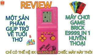 REVIEW MÁY CHƠI GAME BRICK E9999 IN 1 HUYỀN THOẠI 9x ( TRƯỜNG CỌC 6 ).
