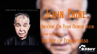 John Prine - Knockin' On Your Screen Door - The Tree of Forgiveness