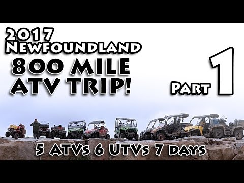 ATV Camping trip across Newfoundland 2017 Part 1 of 7