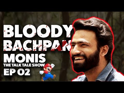 BLOODY BACHPAN   Ep 02   Emotional Show That WIll Make You Cry - Monis The Talk Tale Show