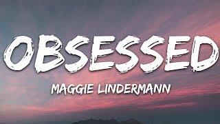 Download Mp3 Maggie Lindemann - Obsessed  Lyrics