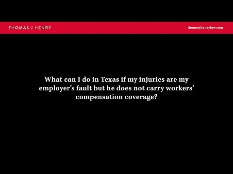 what-can-i-do-in-texas-if-my-injuries-are-my-employer's-fault-but-he-does-not-carry...