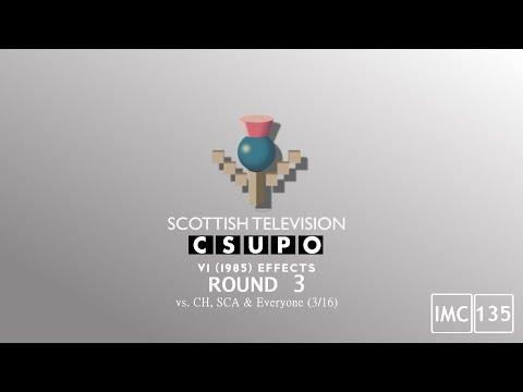 Scottish Television Csupo V1 (1985) Effects Round 3 vs CH, SCA & Everyone (3⁄16)