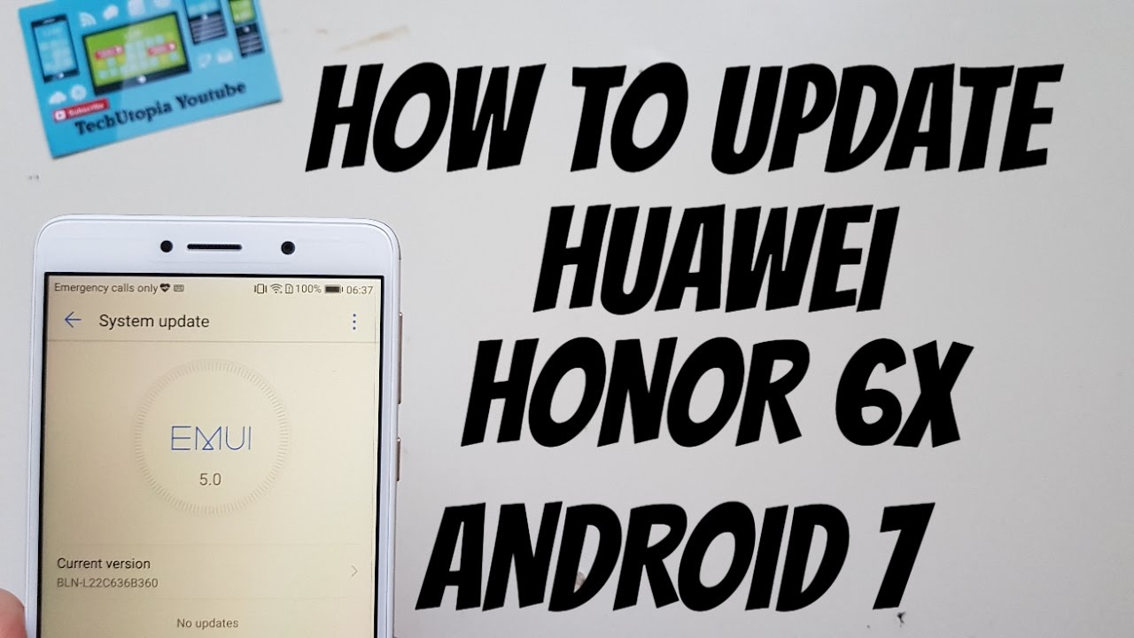 How to Update Huawei Honor 6X to Android 7 NOUGAT/EMUI  5 0/Tutorial(Official)Download/Manually