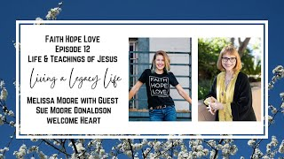 Episode 12–Living A Legacy Life with Sue Moore Donaldson at Welcome Heart