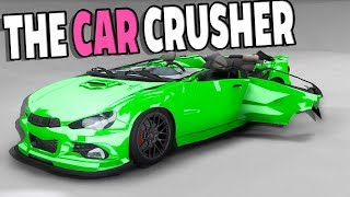 THE CAR CRUSHER SMASHES EVERYTHING! - BeamNG Drive Car Crusher Mod