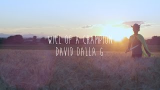 david dalla g will of a champion official music video
