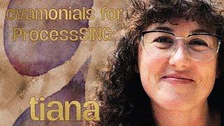 Ovamonials for ProcessSING: Tiana