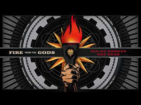 Fire From The Gods - All My Heroes Are Dead (Official Audio)