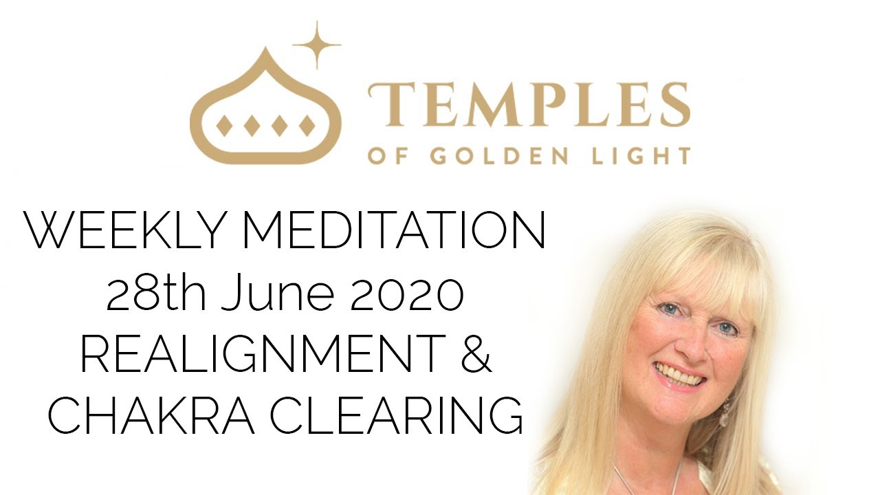 Temples of Golden Light - Weekly Meditation - Realignment & Chakra Clearing