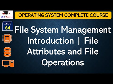 File System Management Introduction | File Attributes and File Operations