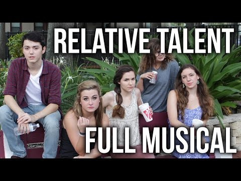 Relative Talent, a new musical - FULL MOVIE