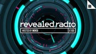 Revealed Radio 133 - Moksi