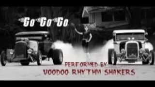 VOODOO RHYTHM SHAKERS Go Go Go