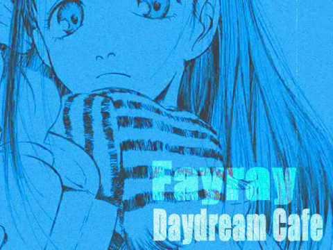Fayray -Daydream cafe-