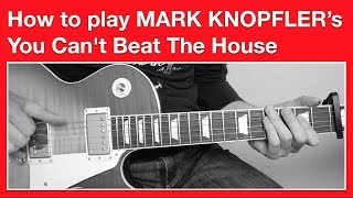 Mark Knopfler - You Can't Beat The House - How to play SOLO Part