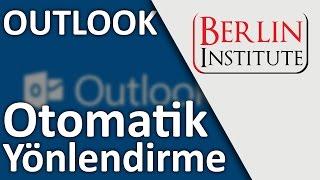 Outlook Giriş 8 - Otomatik Yönlendirme (HD)