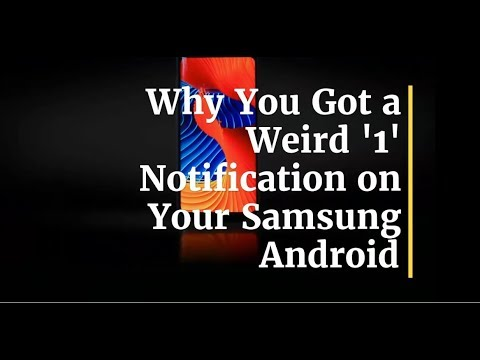 Why You Got A Weird 1 Notification On Your Samsung Android